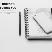 Notes to Future You